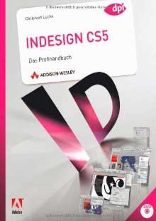 InDesign CS5: Das Profihandbuch; Christoph Luchs